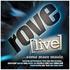 ROVE LIVE....SOME MORE MUSIC